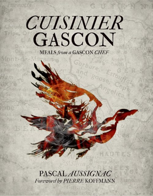 Cuisinier Gascon: Meals from a Gascon Chef by Pascal Aussignac