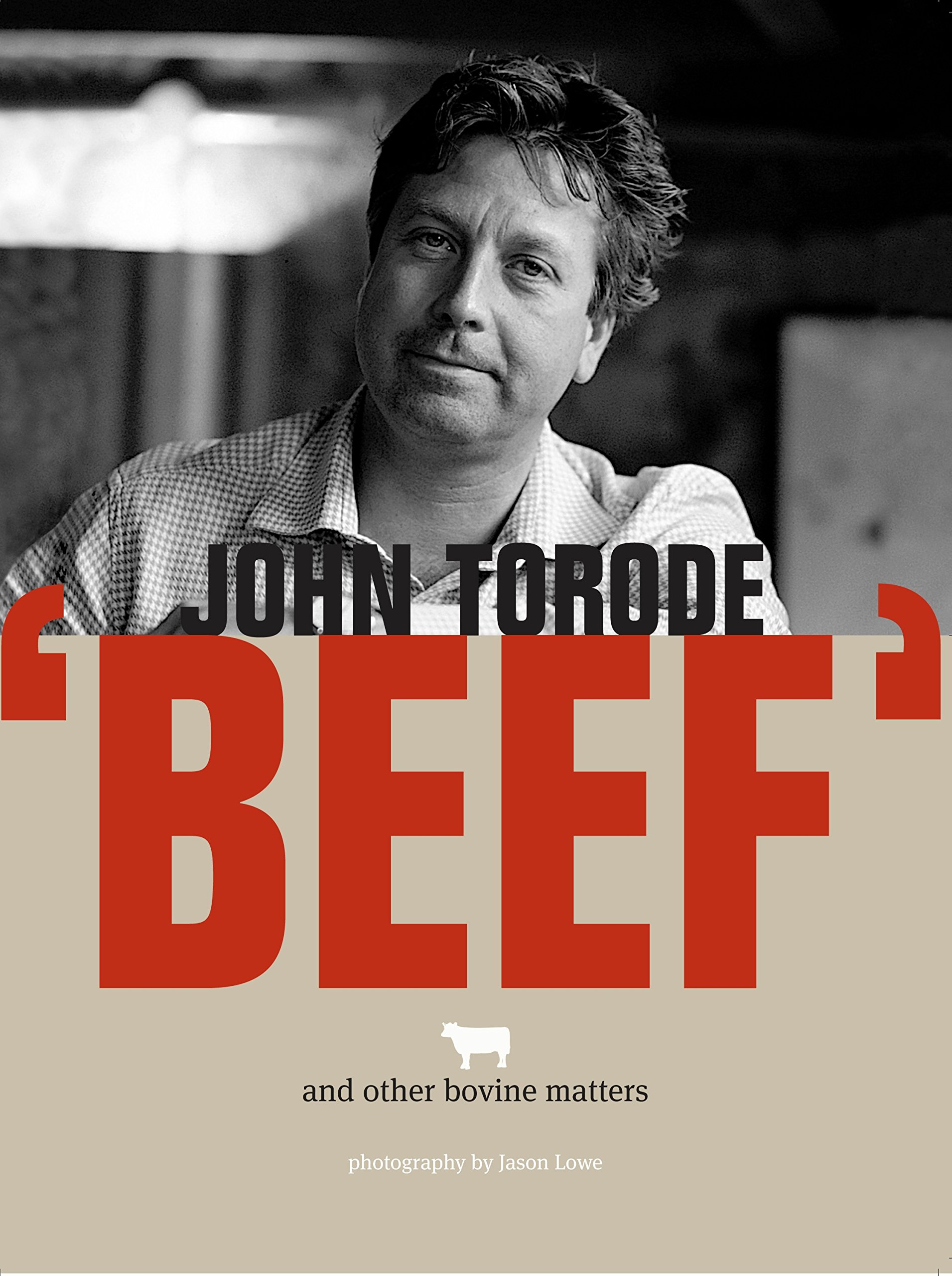 John Torodes Beef And Other Bovine Matters