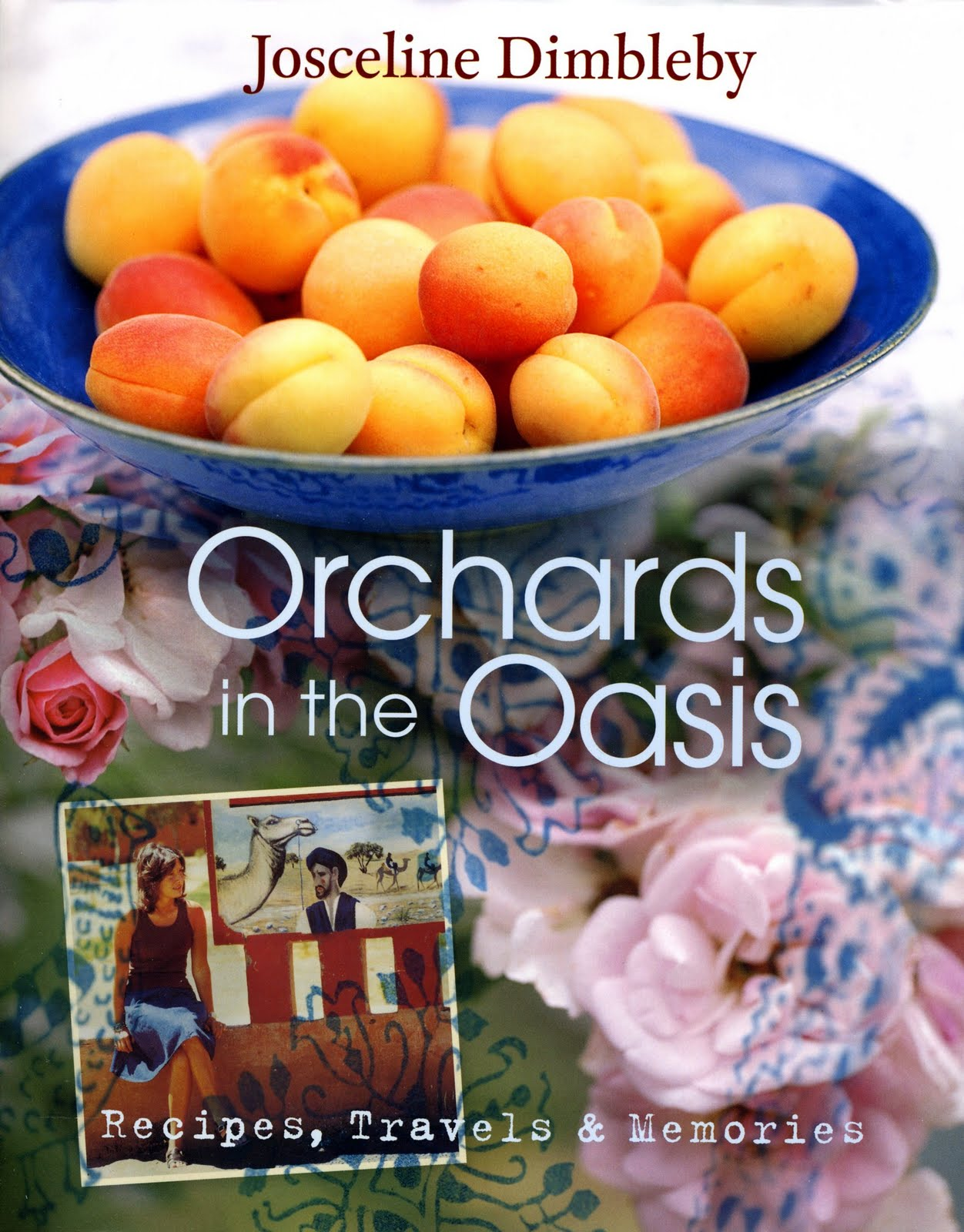 Orchards in the Oasis by Josceline Dimbleby