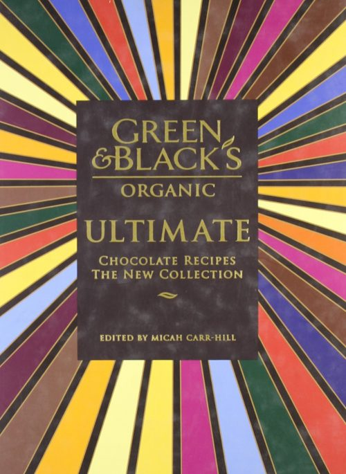 Green & Black's Ultimate Chocolate Recipes: The New Collection, edited by Micah Carr-Hill