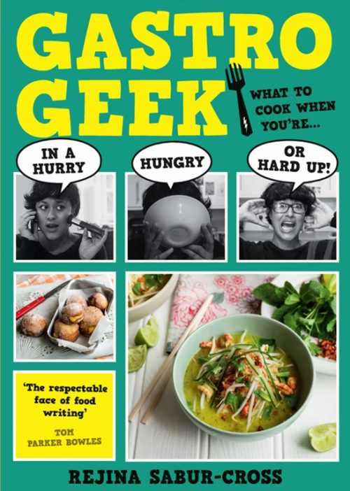 Gastrogeek (What to Cook when you're in a Hurry, Hungry or Hard up)