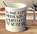 mug latte valium vodka