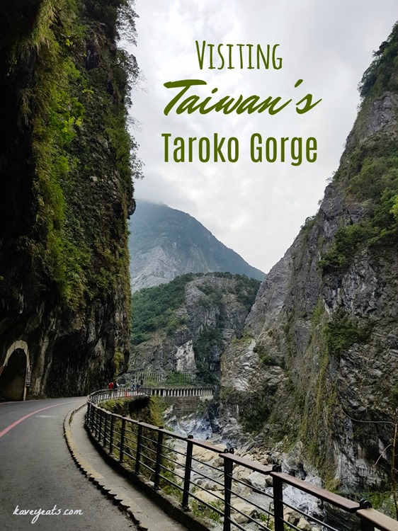 Taroko Gorge in Taiwan on Kavey Eats (title)
