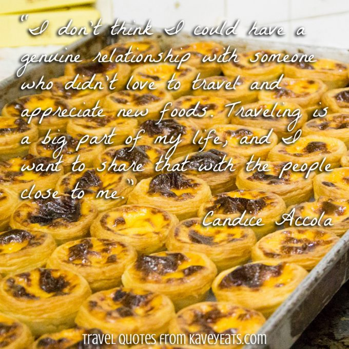 "A large tray of Macau custard tarts and plus textover of ""I don't think I could have a genuine relationship with someone who didn't love to travel and appreciate new foods. Traveling is a big part of my life, and I want to share that with the people close to me."" ~Candice Accola"