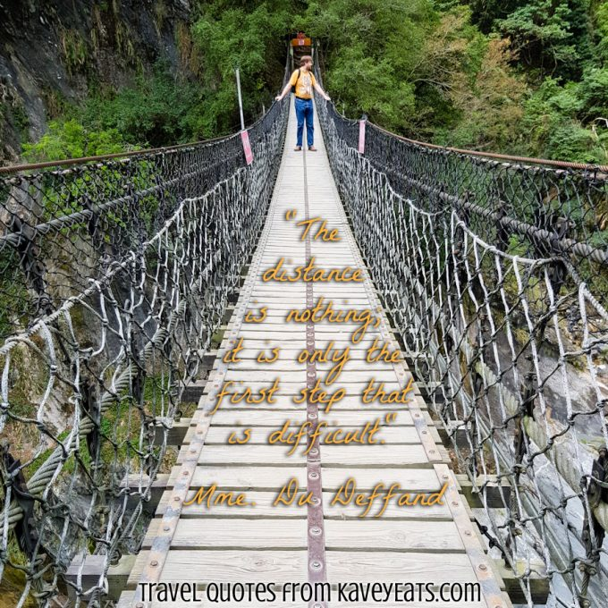 Man on rope suspension bridge, Taroko Gorge, Taiwan, overlay quote by Mme. Du Deffand