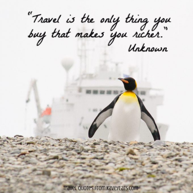 """Travel is the only thing you buy that makes you richer."" Unknown"