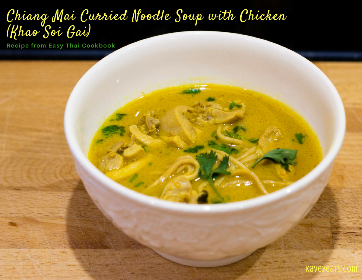 Recipe: Chiang Mai Curried Noodle Soup with Chicken (Khao Soi Gai)