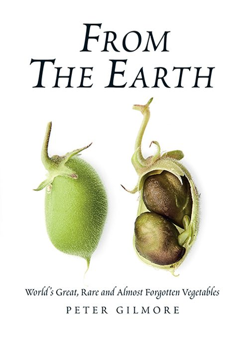 Book jacket for From The Earth: World's Great, Rare and Almost Forgotten Vegetables by Peter Gilmore