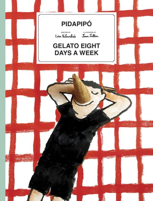 Book jacket for Pidapipó: Gelato Eight Days a Week by Lisa Valmorbida