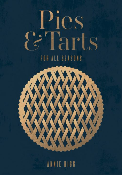 Book jacket for Pies & Tarts For All Seasons by Annie Rigg