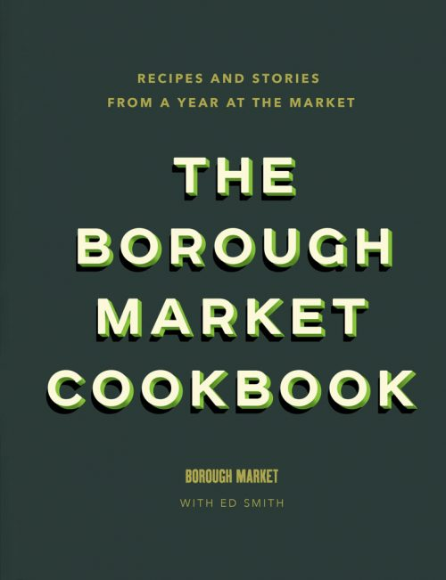 Book jacket for Borough Market Cookbook by Ed Smith