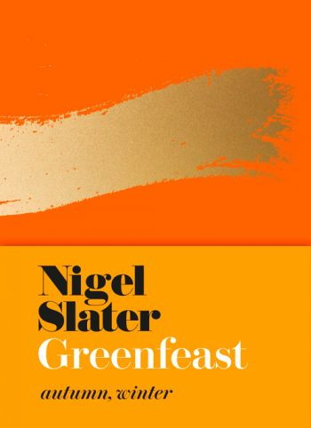 Greenfeast Autumn Winter by Nigel Slater