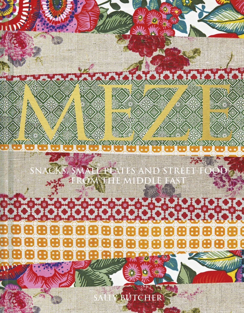 Book cover for Meze: Snacks, Small Plates and Street Food from the Middle East by Sally Butcher