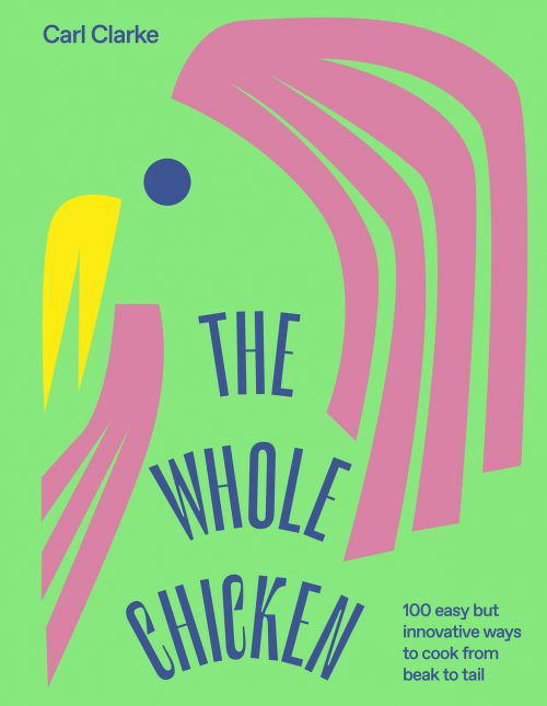 The Whole Chicken by Carl Clarke