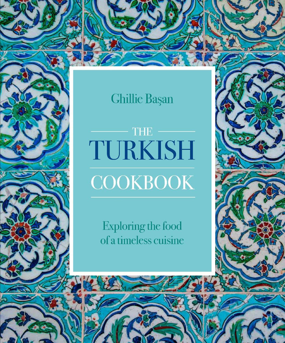 The Turkish Cookbook by Ghillie Basan