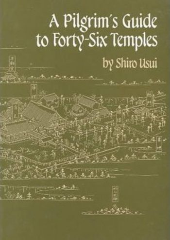 A Pilgrim's Guide to Forty-Six Temples