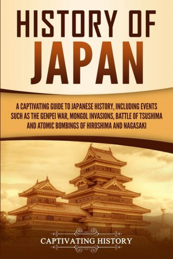 History of Japan A Captivating Guide to Japanese History