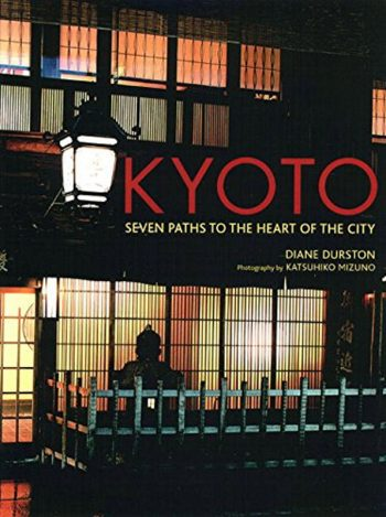 Kyoto Seven Paths to the Heart of the City