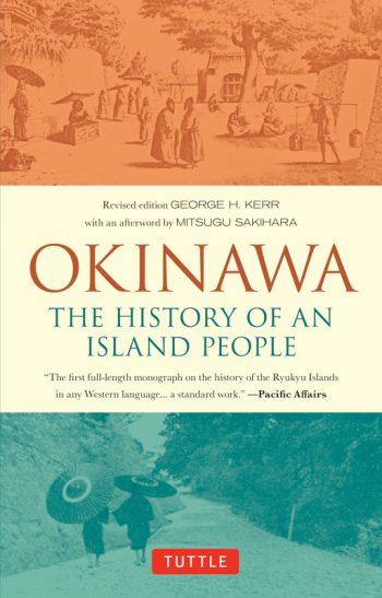 Okinawa The History of an Island People