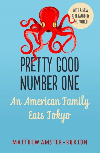 Pretty Good Number One An American Family Eats Tokyo